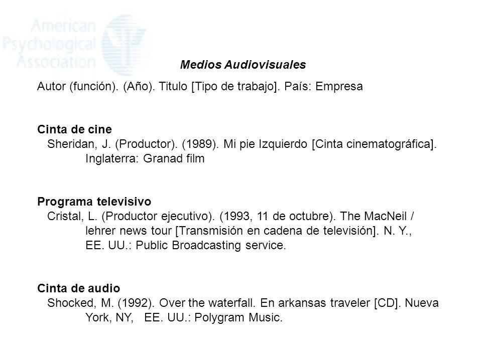 Medios Audiovisuales Autor (función). (Año). Titulo [Tipo de trabajo]. País: Empresa. Cinta de cine.
